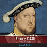 Henry VIII - Tudor Serial Killer: His victims and their stories