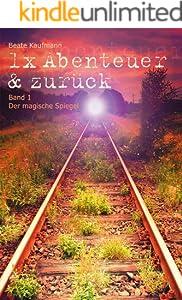 1x Abenteuer & zurück: Band 1: Der magische Spiegel