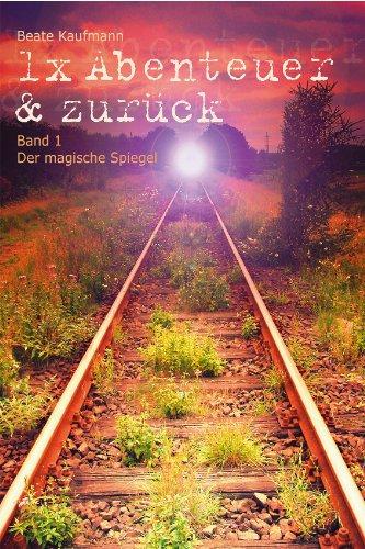 Kirsch-spiegel (1x Abenteuer & zurück: Band 1: Der magische Spiegel)