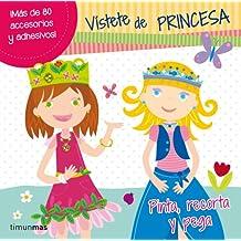 Vístete de princesa: Pinta, recorta y pega. (Libros Con Elementos)