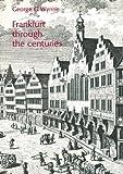 Frankfurt through the centuries: Frankfurter Geschichte auf Englisch