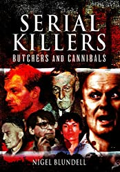 Serial Killers: Butchers and Cannibals