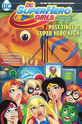 DC Super Hero Girls: Past Times at Super Hero High (DC Super Hero Girls Graphic Novels)