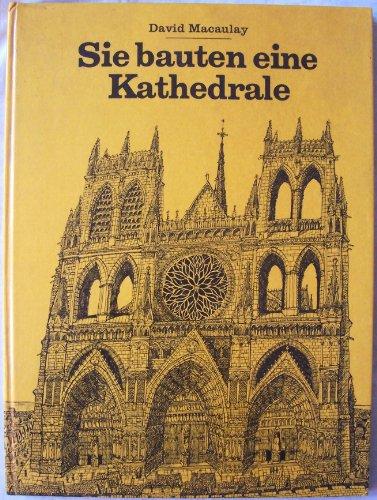 Sie bauten eine Kathedrale