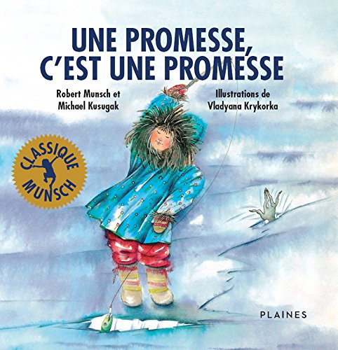 Une promesse, c'est une promesse: Album jeunesse - Classique Munsch