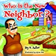 """Kids book:""""WHO'S THAT NEW NEIGHBOR?"""": Children's Book: Bedtime story-Teaches values book- beginner readers-Funny Humor-Rhymes-Early learning-read along-story ... book (""""UNCLE JAKE""""- funny & values 4)"""