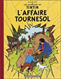 Les Aventures de Tintin : L'Affaire Tournesol : Edition fac-similé en couleurs