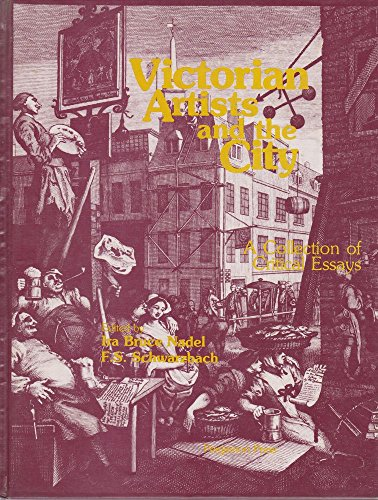 Victorian Artists and the City: A Collection of Critical Essays -