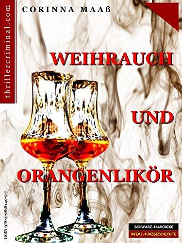 Weihrauch & Orangenlikör