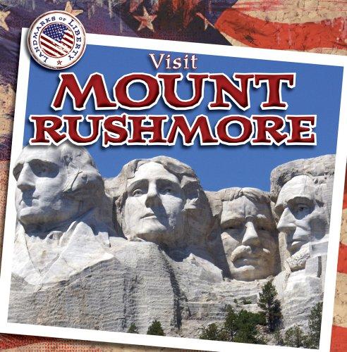 Visit Mount Rushmore (Landmarks of Liberty)