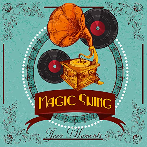 Magic Swing Jazz Moments: Instrumental Smooth Jazz with Good Atmosphere, Vintage Melodies, Climatic Sounds of Piano & Sax, 2019 Music (Smooth Instrumental Jazz)