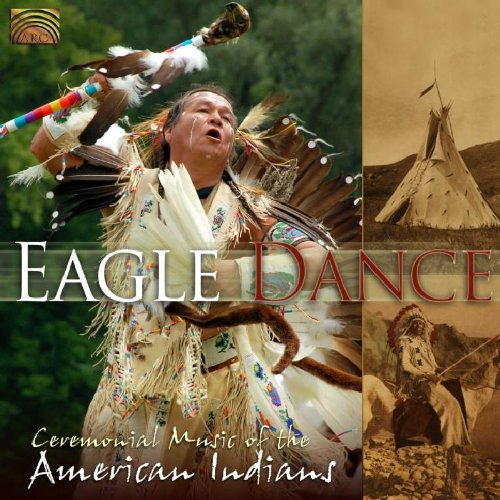 Price comparison product image Eagle Dance: Ceremonial Music Of The American Indians