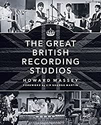 The Great British Recording Studios by Howard Massey (2015-10-01)