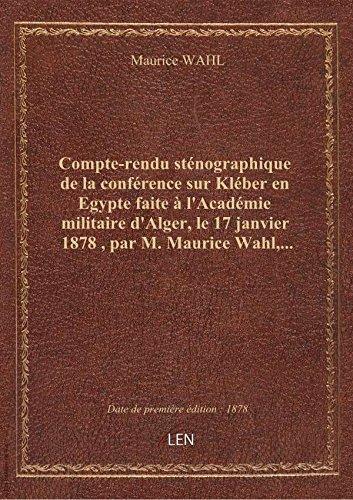 Compte-rendu sténographique de la conférence sur Kléber en Egypte faite à l'Académie militaire d'Alg