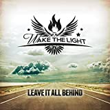 Songtexte von Wake the Light - Leave It All Behind