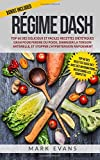 Régime DASH: Top 60 des délicieux et faciles Recettes diététiques DASH pour perdre du poids, diminuer la tension artérielle, et stopper l'Hypertension rapidement (DASH Diet Livre en Français)