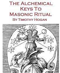 The Alchemical Keys To Masonic Ritual (English Edition)