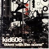 Songtexte von Kid606 - Down With the Scene