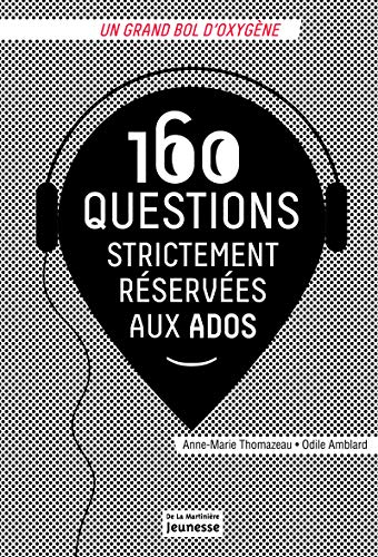 160 questions strictement réservées aux ados