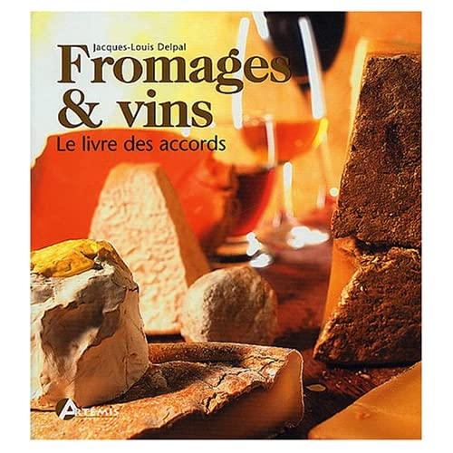 Fromages et vins 300 accords