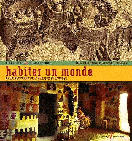 HABITER UN MONDE (ARCHITECT D AFRIQ DE L...