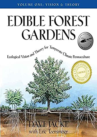 [(Edible Forest Gardens: Vision and Theory v. 1 : Ecological Vision, Theory for Temperate Climate Permaculture)] [By (author) David Jacke ] published on (April, 2006)