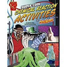 Super Cool Chemical Reaction Activities with Max Axiom (Max Axiom Science and Engineering Activities) by Agnieszka Biskup (2015-01-06)