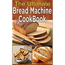 Bread Recipes (The Ultimate Bread Machine Book) (Spanish Edition)