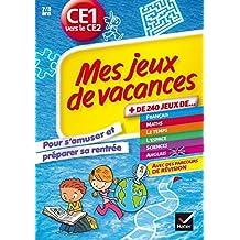 Mes jeux de vacances du CE1 vers le CE2: Pour s'amuser et préparer sa rentrée - Cahier de vacances