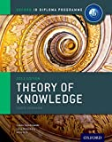 Oxford IB Diploma Programme: New IB Theory Of Knowledge Course Book: The Only DPTOK Resource Developed with the IB