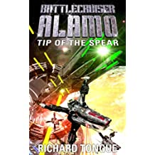 Battlecruiser Alamo: Tip of the Spear (Battlecruiser Alamo Series Book 4) (English Edition)