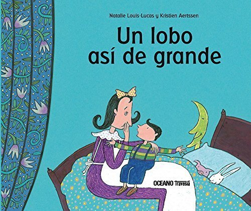 Un lobo asi de grande/ A Wolf Like That Of Big (Primeras Travesias) (Spanish Edition) by Natalie Louis-lucas (2008-06-01)