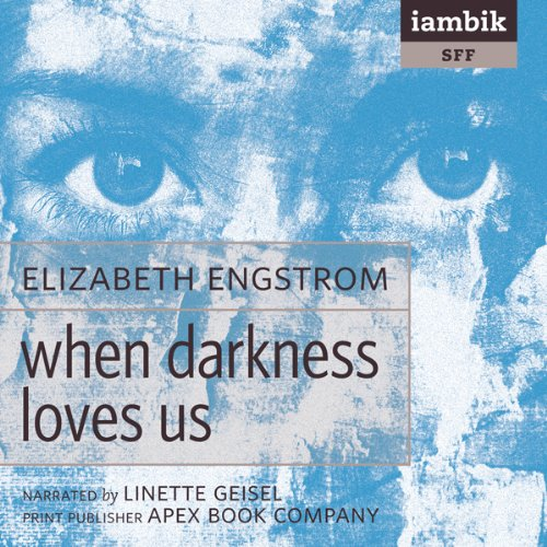 When Darkness Loves Us  Audiolibri