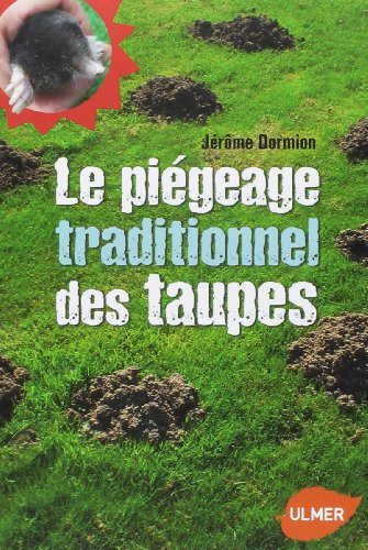 Le Piégeage traditionnel des taupes (NE)