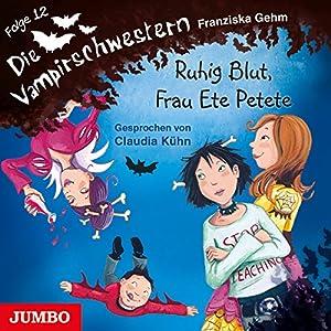 Ruhig Blut, Frau Ete Petete: Die Vampirschwestern 12