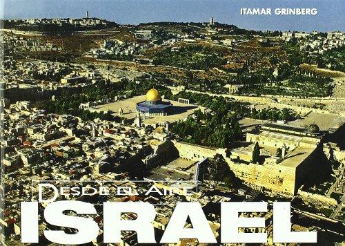 Israel desde el aire por Hanit Armonn Grinberg, Itamar Grinberg