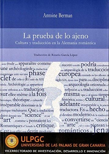 La prueba de lo ajeno: Cultura y traducción en la Alemania romántica (Monografía)