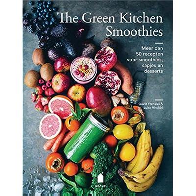 The green kitchen smoothies: meer dan 50 recepten voor smoothies, sapjes, granola's en desserts