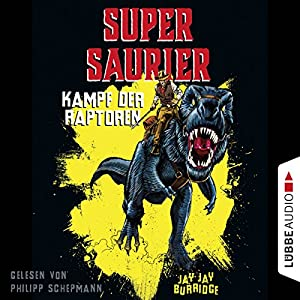 Kampf der Raptoren (Supersaurier 1)