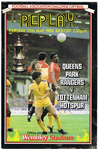 Price comparison product image Queens Park Rangers v Tottenham Hotspur Football Programme - 1982 FA Cup Final Replay played at Wembley - Thursday 27th May 1982