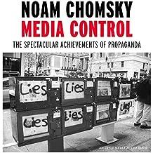 MEDIA CONTROL : The Spectacular Achievements of Propaganda (Open Media)
