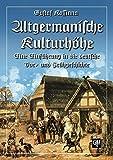 Altgermanische Kulturhöhe: Eine Einführung in die Deutsche Vor- und Frühgeschichte