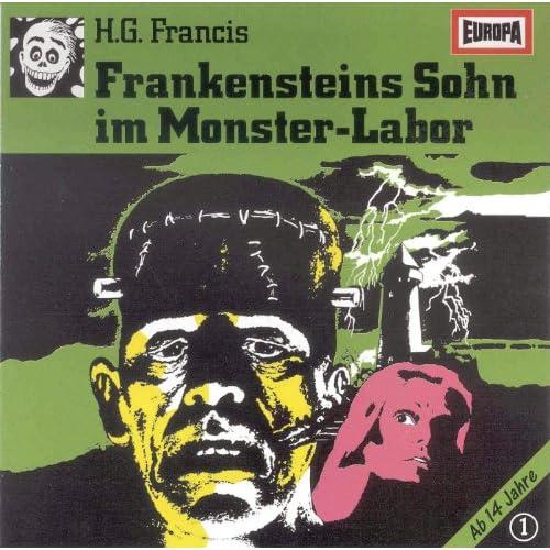 Gruselserie 1 - Frankensteins Sohn im Monsterlabor