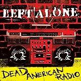 Songtexte von Left Alone - Dead American Radio