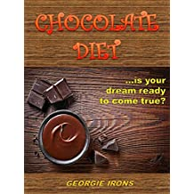CHOCOLATE DIET: ...is your dream ready to come true? (English Edition)