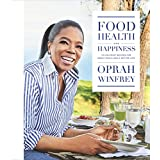 Food, Health & Happiness: 115 'On Point' Recipes for Great Meals and a Better Life