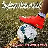 Championnats d'Europe de football (L'hymne de l'Euro 2016)...