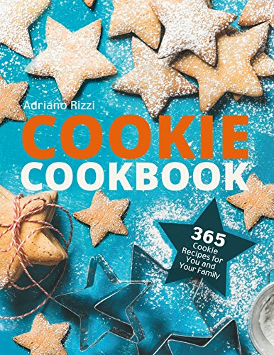 Cookie Cookbook: 365 Cookie Recipes for You and Your Family (English Edition)