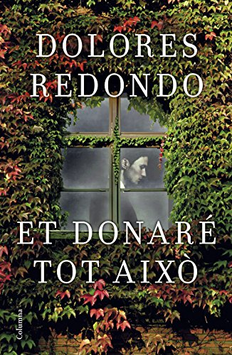 Et donaré tot això (Catalan Edition) eBook: Redondo, Dolores ...
