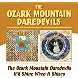 The Ozark Mountain Daredevils/ It'll Shine When it Shines